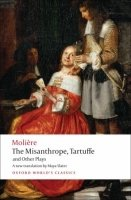 THE MISANTHROPE, TARTUFFE AND OTHER PLAYS (Oxford World´s Classics New Edition)