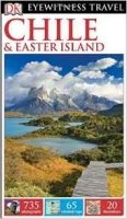 DK Eyewitness Travel Guide: Chile and Easter Island