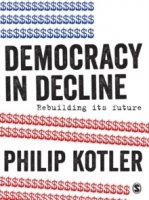 Democracy in Decline : Rebuilding its Future