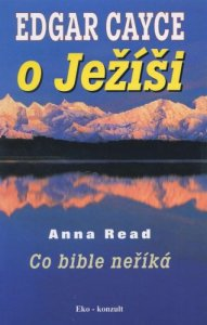 Edgar Cayce o Ježíši - Co bible neříká