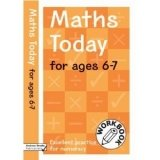 MATHS TODAY FOR AGES 6-7: EXCELLENT PRACTICE FOR NUMERACY WORK BOOK