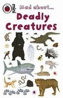 LADYBIRD MINI: MAD ABOUT DEADLY CREATURES