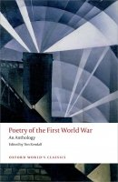 Poetry of the First World War: An Anthology (Oxford World´s Classics New Edition)