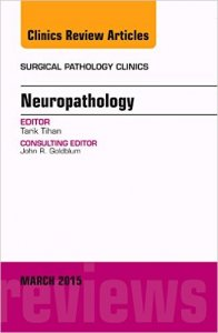 Neuropathology, an Issue of Surgical Pathology Clinics