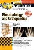 Crash Course Rheumatology and Orthopaedics Updated Print + eBook edition, 3rd ed.
