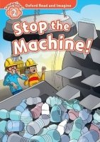 Oxford Read and Imagine Level 2: Stop the Machine with Audio CD Pack