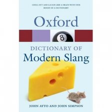 OXFORD DICTIONARY OF MODERN SLANG Second Edition (Oxford Paperback Reference)