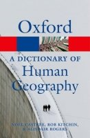OXFORD DICTIONARY OF HUMAN GEOGRAPHY (Oxford Paperback Reference)