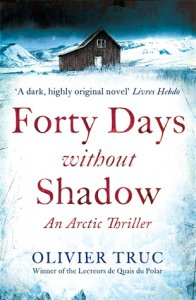 Forty Days Without Shadow: An Arctic Thriller