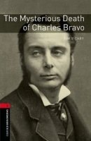 OXFORD BOOKWORMS LIBRARY New Edition 3 THE MYSTERIOUS DEATH OF CHARLES BRAVO AUDIO CD PACK