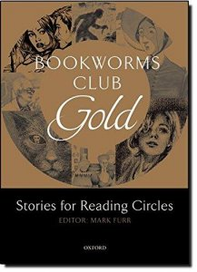 OXFORD BOOKWORMS CLUB GOLD: Stories for Reading Circles (Levels 3-4)