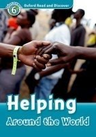 OXFORD READ AND DISCOVER Level 6: HELPING AROUND THE WORLD + AUDIO CD PACK