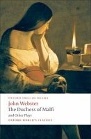 THE DUCHESS OF MALFI AND OTHER PLAYS (Oxford World´s Classics New Edition)