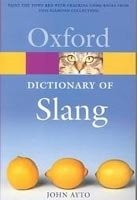 OXFORD DICTIONARY OF SLANG (Oxford Paperback Reference)