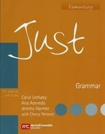 JUST GRAMMAR: FOR CLASS OR SELF-STUDY ELEMENTARY