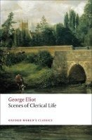 SCENES OF CLERICAL LIFE (Oxford World´s Classics New Edition)