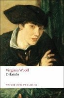 ORLANDO: A BIOGRAPHY (Oxford World´s Classics New Edition)