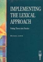 IMPLEMENTING LEXICAL APPROACH: PUTTING THEORY INTO PRACTICE