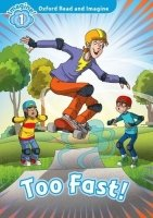 Oxford Read and Imagine Level 1: Too Fast with Audio CD Pack