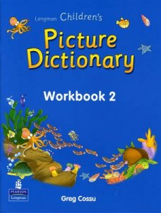 Longman Children's Picture Dictionary - Workbook 2