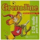 GRENADINE 1 CDs /2/ AUDIO CLASSE