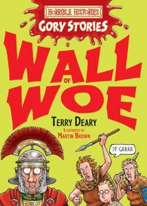 HORRIBLE HISTORIES GORY STORIES: WALL OF WOE