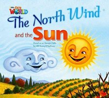 Our World Level 2 Reader: the North Wind and the Sun Big Book
