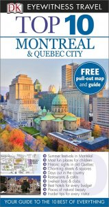 Montreal & Quebec City (Eyewitness Top 10 Travel Guide)