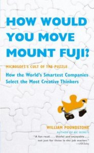 How Would You Move Mount Fuji?: Microsoft's Cult of Puzzle - How World's Smartest Companies Select..