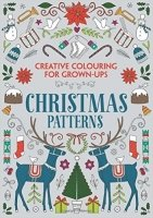 Christmas Patterns: Creative Colouring for Grown-ups (Colouring Book)