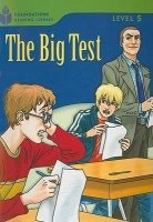FOUNDATIONS READING LIBRARY Level 5 READER: THE BIG TEST