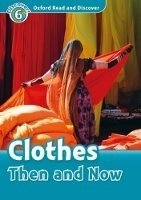 OXFORD READ AND DISCOVER Level 6: CLOTHES THEN AND NOW + AUDIO CD PACK