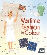Wartime Fashion to Colour (Colouring Book)