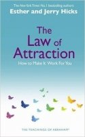The Law Of Attraction: How to Make It Work For You
