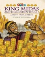 OUR WORLD Level 6 READER: KING MIDAS AND HIS GOLDEN TOUCH