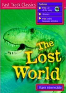 THE LOST WORLD + CD PACK (Fast Track Classics - Level UPPER INTERMEDIATE)