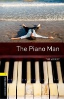 OXFORD BOOKWORMS LIBRARY New Edition 1 THE PIANO MAN with AUDIO CD PACK