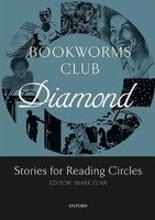OXFORD BOOKWORMS CLUB DIAMOND: Stories for Reading Circles (Levels 5-6)