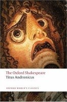 TITUS ANDRONICUS (Oxford World´s Classics New Edition)