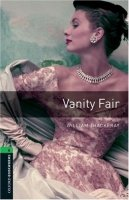 OXFORD BOOKWORMS LIBRARY New Edition 6 VANITY FAIR with AUDIO CD PACK