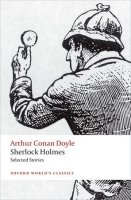 SHERLOCK HOLMES SELECTED STORIES (Oxford World´s Classics Second Edition)