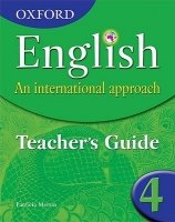 OXFORD ENGLISH: AN INTERNATIONAL APPROACH 4 TEACHER´S GUIDE