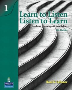 Learn to Listen, Listen to Learn 1 - Academic Listening and Note-Taking