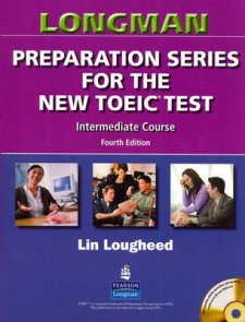 Longman Preparation Series for the New TOEIC Test - Intermediate Course (with Answer Key), with Audio CD and Audioscript