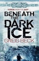 BENEATH THE DARK ICE (ALEX HUNETR SERIES)
