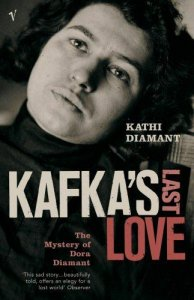 KAFKA´S LAST LOVE: MYSTERY OF DORA DIAMANT