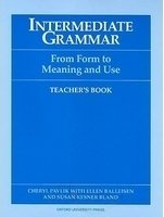 INTERMEDIATE GRAMMAR: From Form to Meaning and Use TEACHER´S BOOK