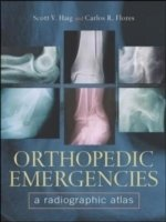 Orthopedic Emergencies: Radiographic Atlas