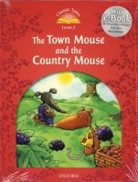 CLASSIC TALES Second Edition LEVEL 2 THE TOWN MOUSE AND THE COUNTRY MOUSE + AUDIO CD PACK