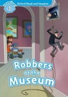 Oxford Read and Imagine Level 1: Robbers at the Museum with Audio CD Pack